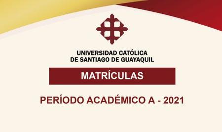 Matrículas – Período Académico A-2021